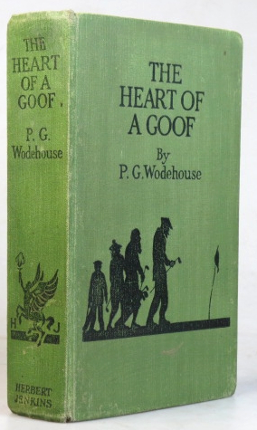 The Heart of a Goof. P. G. WODEHOUSE.