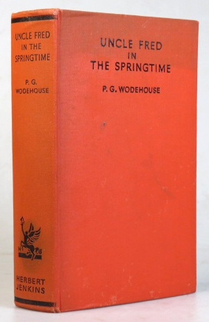 Uncle Fred in the Springtime. P. G. WODEHOUSE.