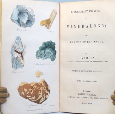 Rudimentary Treatise on Mineralogy; For the Use of Beginners. D. VARLEY.