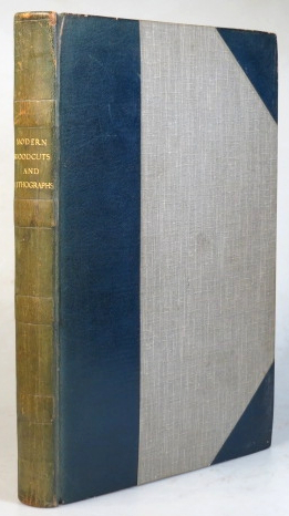 Modern Woodcuts and Lithographs, by British and French Artists. With Commentary by... Edited by Geoffrey Holme. Malcolm C. SALAMAN.