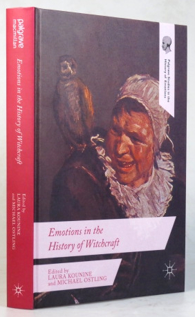 Emotions in the History of Witchcraft. Laura KOUNINE, Michael OSTLING.