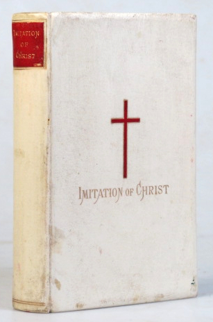 The Imitation of Christ. Four Books. A New Edition. Thomas A KEMPIS.