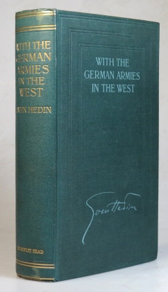 With the German Armies in the West. Authorised translation from the Swedish by H.G. de Walterstorff. Sven HEDIN.