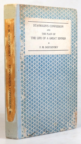 Stavrogin's Confession and the Plan of the Life of a Great Sinner. With introductory and explanatory notes. Translated by S.S. Koteliansky and Virginia Woolf. F. M. DOSTOEVSKY.