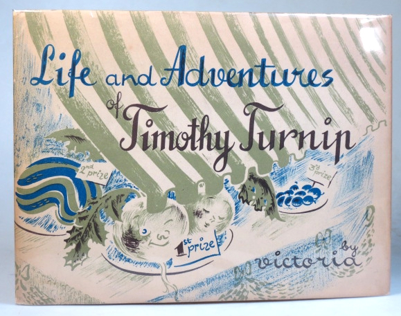 Life and Adventures of Timothy Turnip. Rhymed and Designed by Victoria. VICTORIA, Victoria DAVIDSON.