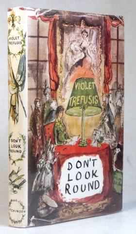 Don't Look Round. Her Reminiscences... with decorations by Philippe Jullian. Violet TREFUSIS.