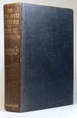 The Life and Letters of Leslie Stephen. Leslie STEPHEN, Frederic William MAITLAND.