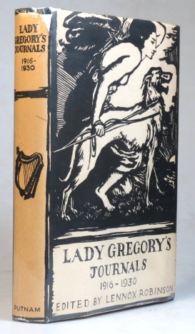 Lady Gregory's Journals. 1916-1930. Edited by Lennox Robinson. Lady GREGORY, Augusta.