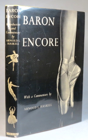 Baron Encore. Introduction and Commentary by Arnold L. Haskell. BARON, NAHUM pseud., Stirling Henry.