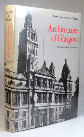 Architecture of Glasgow. Andor GOMME, David WALKER.