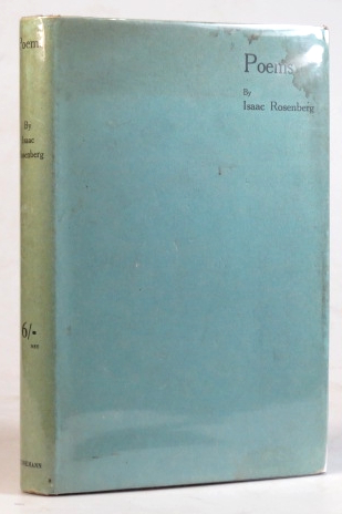 Poems by... Selected and Edited by Gordon Bottomley with an Introduction by Laurence Binyon. Isaac ROSENBERG.