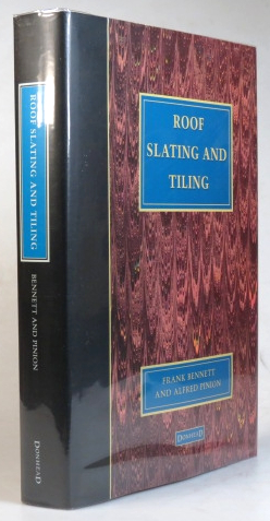 Roof Slating and Tiling. With an Introduction by Richard Jordan and Tim Ratcliffe. Frank BENNETT, Alfred PINION.