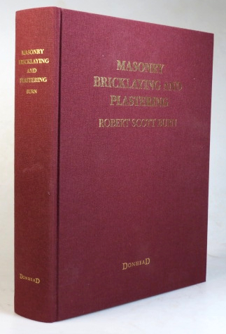 Masonry Bricklaying and Plastering. With an Introduction by Ian Pritchett. Robert Scott BURN.