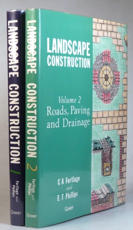 Landscape Construction. Volume I: Walls, Fences and Railings. Volume II: Roads, Paving and Drainage. C. A. FORTLAGE, E. T. PHILLIPS.