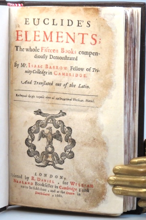 Euclide's Elements; The Whole Fifteen Books Compendiously Demonstrated by Mr. Isaac Barrow Fellow of Trinity Colledge [sic] in Cambridge. And Translated Out of the Latin. EUCLID.