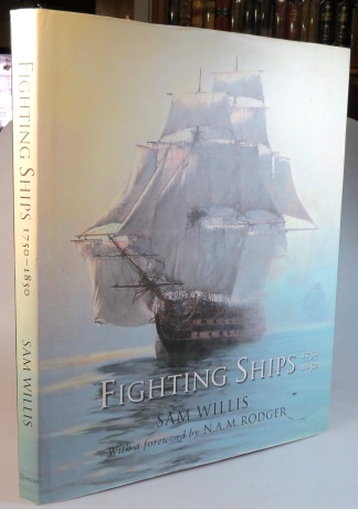 Fighting Ships 1750-1850. Foreword by N.A.M. Rodger. Sam WILLIS.