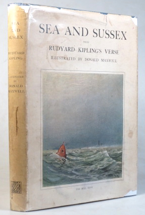 Sea and Sussex. From Rudyard Kipling's Verse. Illustrated by Donald Maxwell. With an Introductory Poem by Rudyard Kipling. Rudyard KIPLING.
