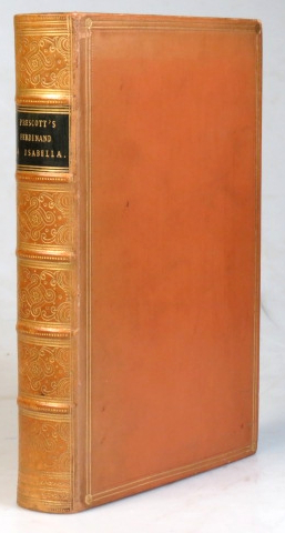History of the Reign of Ferdinand and Isabella, the Catholic, of Spain. William H. PRESCOTT.
