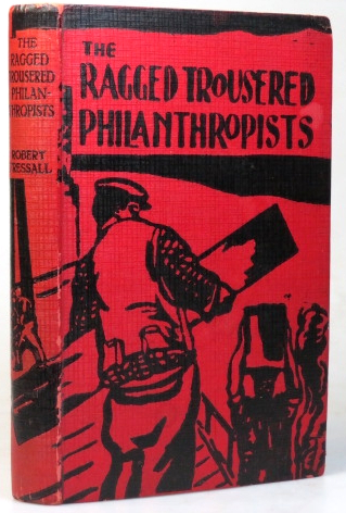 The Ragged Trousered Philanthropists. Robert TRESSALL, or TRESSELL.