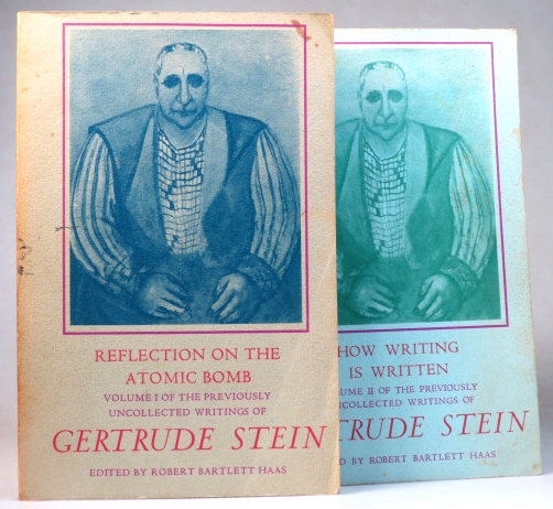 Reflection on the Atomic Bomb; How Writing is Written. Volume I [and Volume II] of the Previously Uncollected Writings of Gertrude Stein. Edited by Robert Bartlett Haas. Gertrude STEIN.