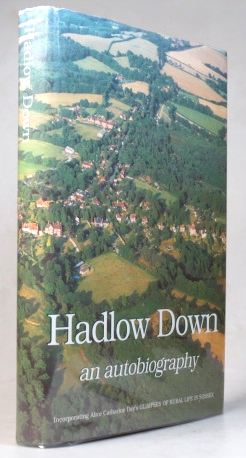 Hadlow Down. An Autobiography. A Mile Post in the Journey of a Wealden Parish. Incorporating Alice Catherine day's Glimpses of Rural Life in Sussex. HADLOW DOWN BOOK COMMITTEE.