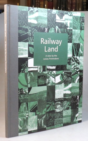 Railway Land. A view by the Lewes Printmakers. LEWES PRINTMAKERS.