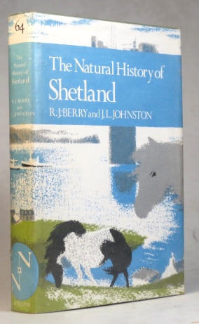 The Natural History of Shetland. R. J. BERRY, J. L. JOHNSTON.