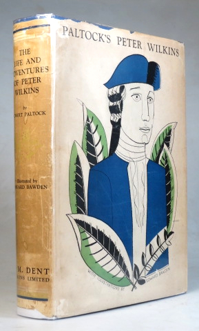 The Life & Adventures of Peter Wilkins. Illustrated by Edward Bawden. BAWDEN, Robert PALTOCK.