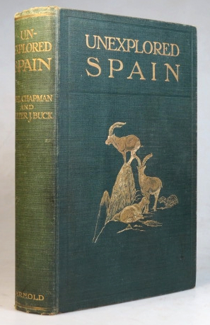 Unexplored Spain. Abel CHAPMAN, Walter J. BUCK.