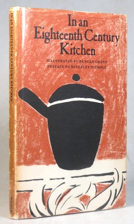 In an Eighteenth Century Kitchen. A Receipt Book of Cookery 1698. Edited, with an Introduction, Notes and Glossary, by... a Preface by Beverley Nichols and illustrated by Duncan Grant. Dennis RHODES.