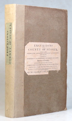 The Sussex Tourist, or Excursions in the County of Sussex: Comprising Brief Historical and Topographical Delineations; Together with Descriptions of the Residences of the Nobility and Gentry, Remains of Antiquity. SUSSEX, Thomas CROMWELL.