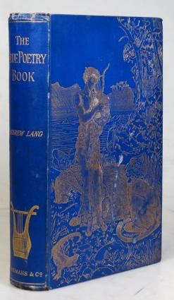 The Blue Poetry Book. With... illustrations by H.J. Ford and Lancelot Speed. Andrew LANG.