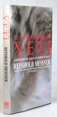My Quest for the Yeti. Confronting the Himalayas' Deepest Mystery... Translated by Peter Constantine. Reinhold MESSNER.