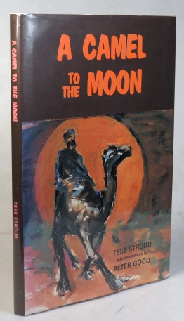 A Camel to the Moon. With Illustrations by Peter Good. Tess STROUD.