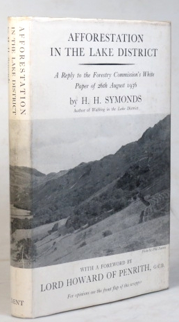 Afforestation in the Lake District. A Reply to the Forestry Commission's White paper of 26th August 1936. Foreword by Lord Howard of Penrith. H. H. SYMONDS.