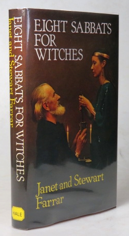 Eight Sabbats for Witches and Rites for Birth, Marriage and Death. Janet and Stewart FARRAR.