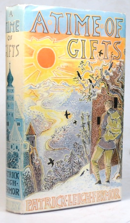 A Time of Gifts. On foot to Constantinople from the Hook of Holland. Patrick Leigh FERMOR.