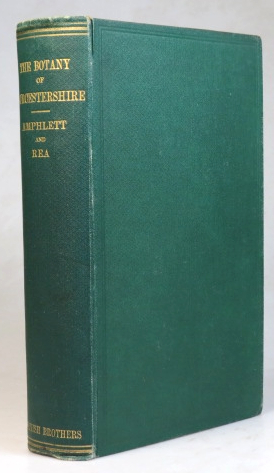 The Botany of Worcestershire. An account of the Flowering Plants, Ferns, Mosses, Hepatics, Lichens, Fungi, and Fresh-water Algae, which grow or have grown spontaneously in the County of Worcester... The Mosses and Hepatics contributed by J.E. Bagnall. John AMPHLETT, Carleton REA.
