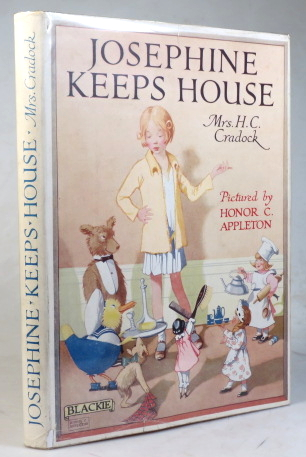 Josephine Keeps House. Related by... Pictured by Honor C. Appleton. APPLETON, Mrs. H. C. CRADOCK.