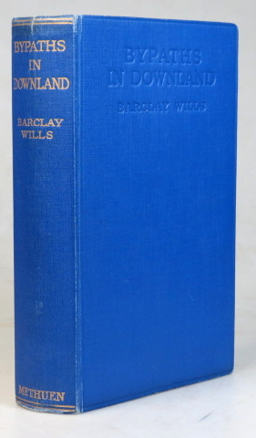 Bypaths in Downland. Barclay WILLS.
