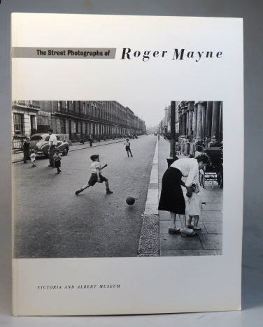 The Street Photographs of Roger Mayne. An Exhibition Held in the Photo Gallery of the Henry Cole Wing from 26 February to 31 May 1986. Roger MAYNE.