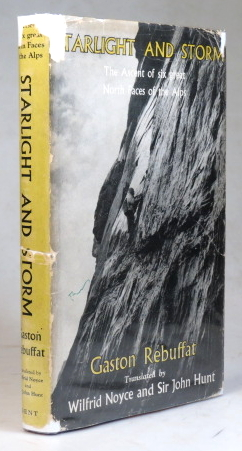 Starlight and Storm. The Ascent of Six Great North Faces of the Alps. Translated by Wilfrid Noyce & Sir John Hunt. With a Foreword by Sir John Hunt. Gaston RÉBUFFAT.
