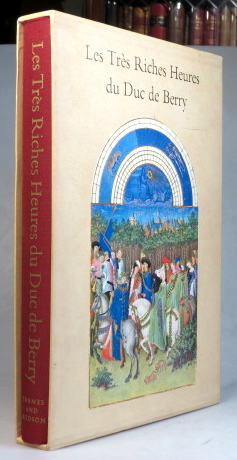 Les Très Riches Heures du Duc de Berry. Musée Condé, Chantilly. Introduction and Legends by Jean Longnon... and Raymond Cazelles. Preface by Millard Meiss. BOOK OF HOURS.