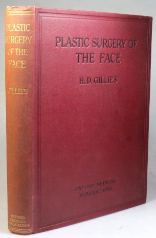 Plastic Surgery of the Face. Based on selected cases of war injuries of the face, including burns. With original illustrations. With chapter on the prosthetic problems of plastic surgery by Capt. W. Kelsey Fry and remarks on anæsthesia by Capt. R. Wade. H. D. GILLIES.