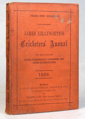 """James Lillywhite's Cricketers' Annual for 1889. With which is incorporated """"James Lillywhite's Companion and Guide to Cricketers"""" Charles W. ALCOCK."""