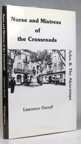 Nurse and Mistress of the Crossroads. Arles and the Alyscamps. With an Introduction by Karl Orend. Lawrence DURRELL.