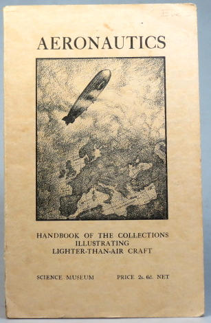 Handbook of the Collections Illustrating Aeronautics - II Lighter-Than-Air Craft. A Brief Outline of the History and Development of the Balloon and the Airship with Reference to the National Aeronautical Collection and a Catalogue of the Exhibits. M. J. B. DAVY.