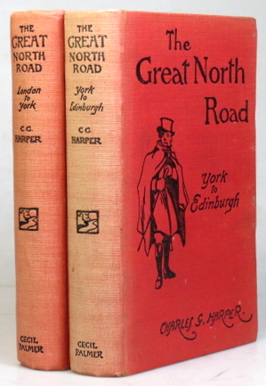 The Great North Road. The Old Mail Road to Scotland. Charles G. HARPER.
