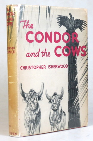 The Condor and the Cows. Illustrated from photographs by William Caskey. Christopher ISHERWOOD.