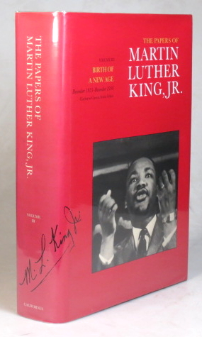The Papers of... Volume III. Birth of a New Age. December 1955 - December 1956. Senior Editor - Claybourne Carson. Martin Luther KING.